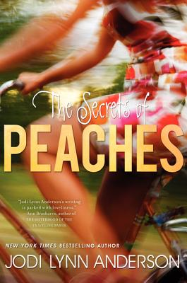 The Secrets of Peaches By Anderson, Jodi Lynn