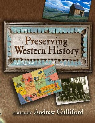 Preserving Western History By Gulliford, Andrew (EDT)